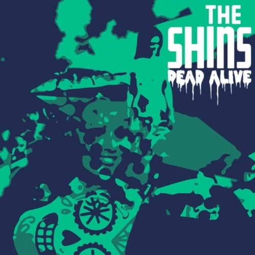 The Shins release sober version of  Dead Alive (Flipped)?