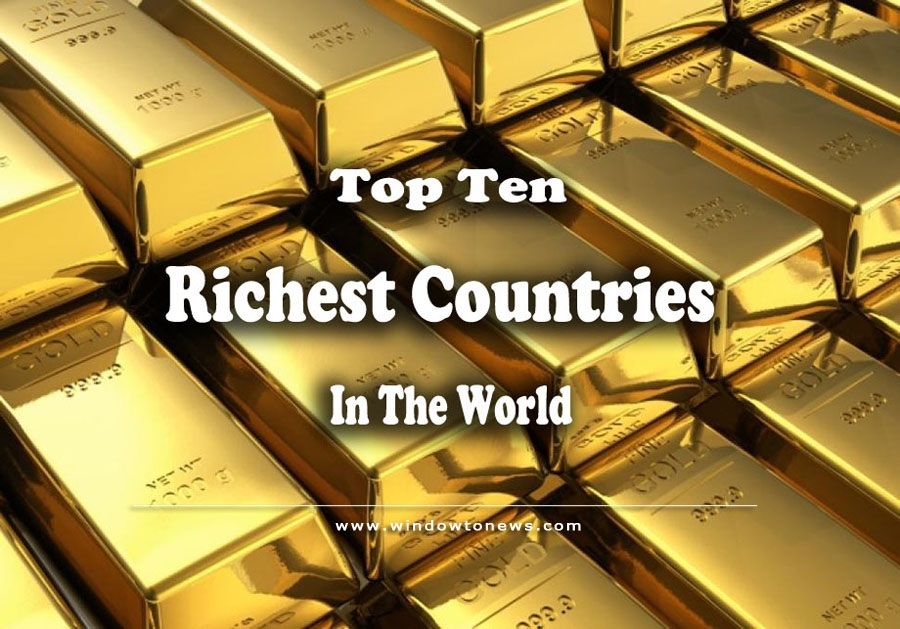 Top Ten Richest Countries In The World