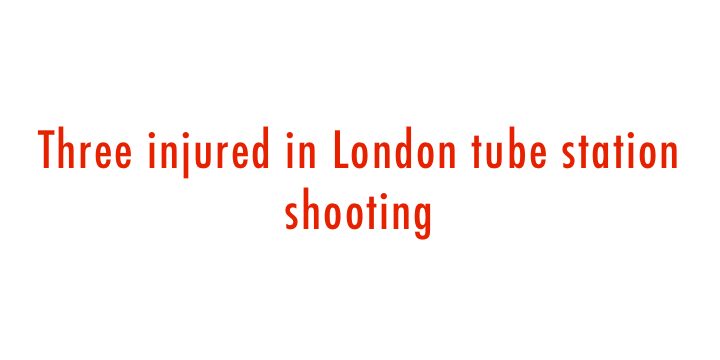 Three injured in London tube station shooting