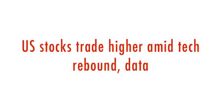 US stocks trade higher amid tech rebound, data