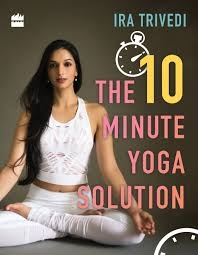 How the author saved herself with ten-minute yoga routine